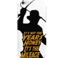 Indiana Jones:  It's the Mileage iPhone Case/Skin
