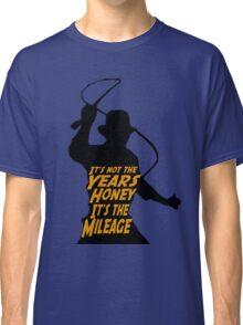 Indiana Jones:  It's the Mileage Classic T-Shirt