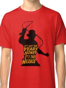 Indiana Jones:  It's the Mileage Classic T-Shirt