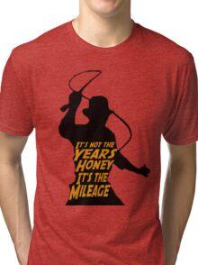 Indiana Jones:  It's the Mileage Tri-blend T-Shirt
