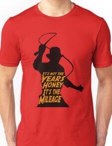 Indiana Jones:  It's the Mileage Unisex T-Shirt