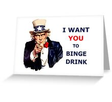 Uncle Sam I Want You To Binge Drink Greeting Card