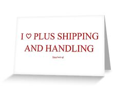 when you love to ship and handle Greeting Card