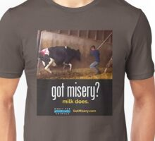 Got Misery? Milk Does!! Unisex T-Shirt