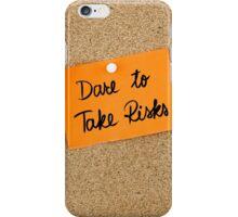 Dare To Take Risks iPhone Case/Skin