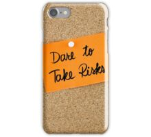 Dare To Take Risks iPhone Case/Skin