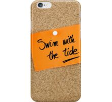 Swim With The Tide  iPhone Case/Skin