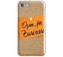 Open For Business  iPhone Case/Skin