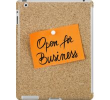 Open For Business  iPad Case/Skin