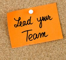 Lead Your Team  Sticker
