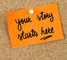 Your Story Starts Here Sticker