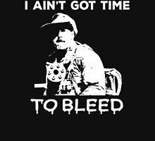 Jesse Ventura - I ain't got time to bleed Unisex T-Shirt