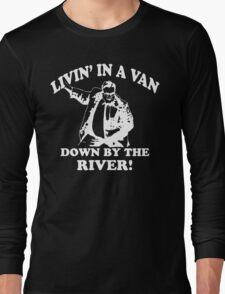 Matt Foley - Living in a van down by the river Long Sleeve T-Shirt