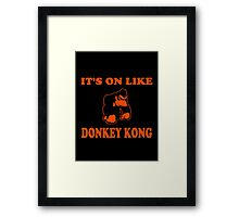 It's On Like Donkey Kong Framed Print