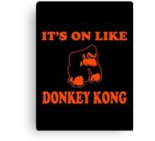It's On Like Donkey Kong Canvas Print