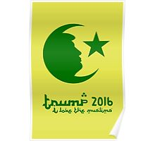 TRUMP 2016 - I love the Muslims Poster