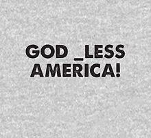 God _less America! T-Shirt