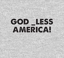 God _less America! Unisex T-Shirt