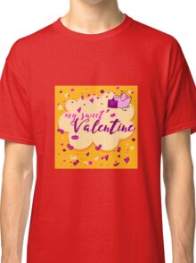 Valentine's Day Greeting Card. Lettering My Sweet Valentine Classic T-Shirt