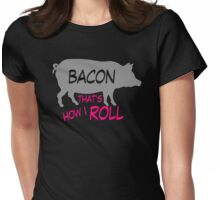 Bacon Roll Womens Fitted T-Shirt
