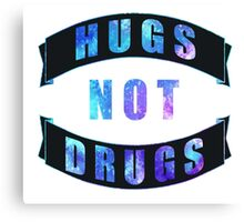Hugs Not Drugs Canvas Print