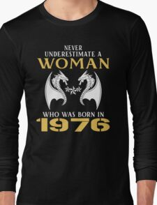 A man was born in  1976 - 40th birthday Long Sleeve T-Shirt