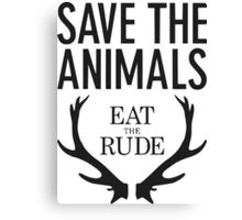 Hannibal- Save animals eat the rude Canvas Print