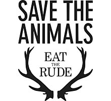 Hannibal- Save animals eat the rude Photographic Print