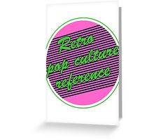 Retro Pop Culture Reference Greeting Card