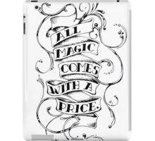 All magic comes with a price iPad Case/Skin