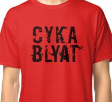 Cyka Blyat (Black Version) Classic T-Shirt