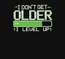 I Don't Get Older I Level Up Unisex T-Shirt