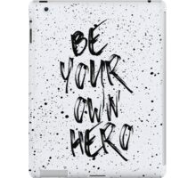 Be Your Own Hero Quote iPad Case/Skin