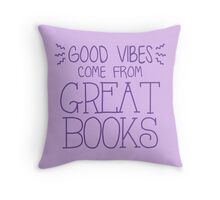 good vibes come from great books Throw Pillow