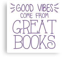 good vibes come from great books Canvas Print