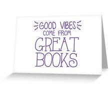 good vibes come from great books Greeting Card