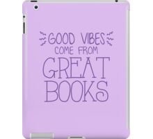 good vibes come from great books iPad Case/Skin