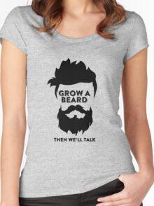 Grow a Beard then we'll talk Women's Fitted Scoop T-Shirt