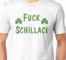 F*** Schillaci Unisex T-Shirt