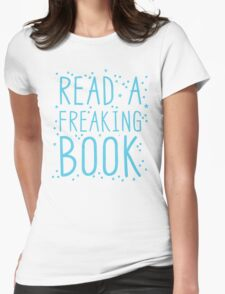 READ A FREAKIN BOOK Womens Fitted T-Shirt