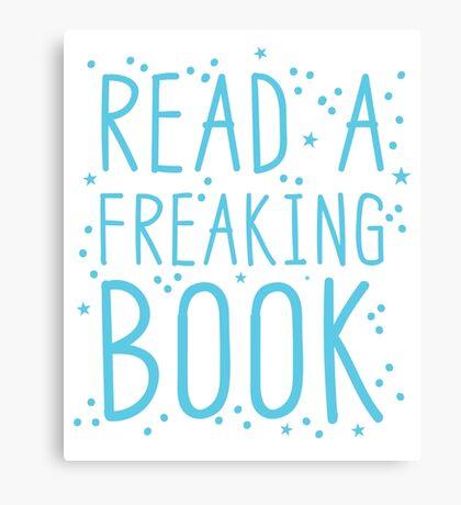 READ A FREAKIN BOOK Canvas Print