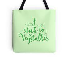 i stick to vegetables Tote Bag