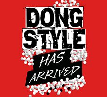 Dong Style Has Arrived T-Shirt