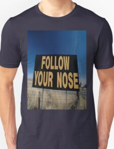 Follow Your Nose Sign,Olympic Highway,Australia T-Shirt