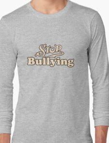 Stop bullying anti bully Long Sleeve T-Shirt
