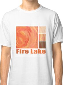 Fire Lake Classic T-Shirt