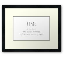 time is a thief~ Framed Print