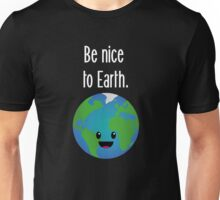 Be nice to earth (inverted) Unisex T-Shirt
