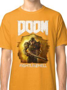 Doom : Fight Like Hell Classic T-Shirt