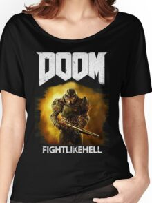 Doom : Fight Like Hell Women's Relaxed Fit T-Shirt